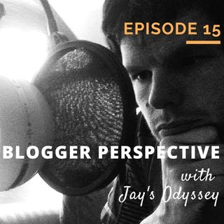 TBB 015 – Blogger Perspective with Jay's Odyssey