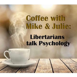 21.04.22 Libertarianism and Mental Health: 6 Overlapping Factors