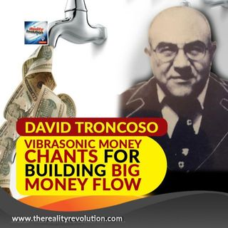 David Troncoso Vibrasonic Money Chants For Creating Big Money Flow