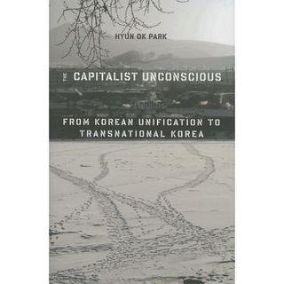 The Capitalist Unconscious: Migration, Unification and Imagination