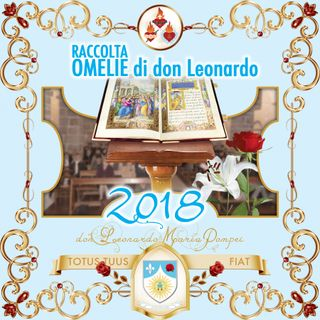 Omelie di don Leonardo Maria Pompei, 2018