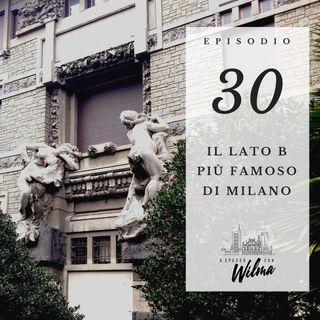 Puntata 30 - Il lato B più famoso di Milano