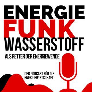 E&M ENERGIEFUNK - Wasserstoff als Retter der Energiewende- Podcast für die Energiewirtschaft