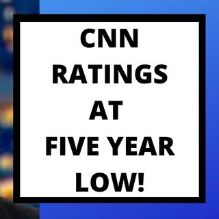 CNN RATING AT 5 YEAR LOW - TOO MUCH TDS