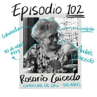 EP102: 50 años del Cineclub de Cali con Rosario Caicedo