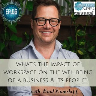 EP 56 What's the impact of workspace on the wellbeing of a business & its people?