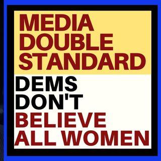 MEDIA DOUBLE STANDARD ON BIDEN ACCUSATION