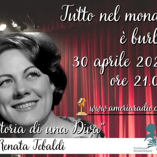 """Tutto nel Mondo è Burla - Stasera all'Opera """"Renata Tebaldi, storia di una diva"""""""