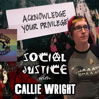 Social Justice with Callie Wright