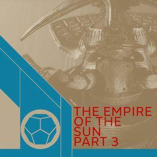 Empire Of The Sun  Part 3