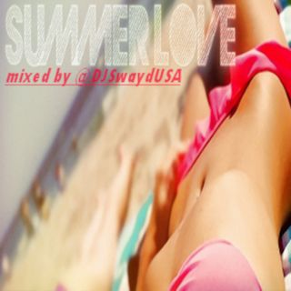 #SummerLOVE mixed by @DJSwaydUSA