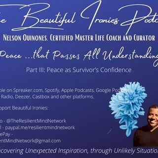 Peace...that Passes All Understanding, Part III: Peace as Survivor's Confidence