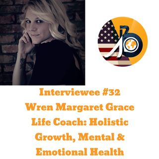 Interviewee #32 - Wren Margaret Grace on Holistic, Mental and Emotional Health