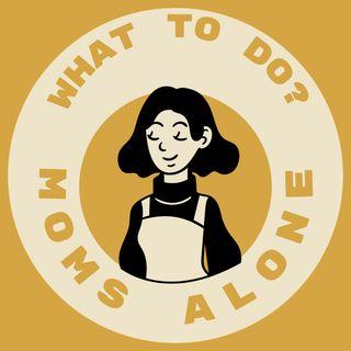 Mom's Alone