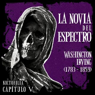 Nictofilia 05 - La Novia del Espectro de Washington Irving