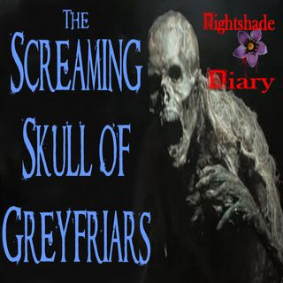 The Screaming Skull of Greyfriars | Podcast