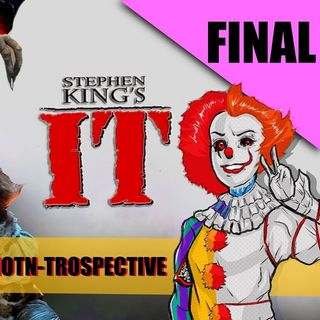 MOTN-Trospective: Stephen King's It - Final