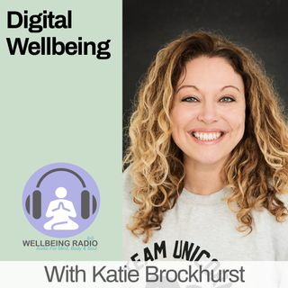 Digital Wellbeing Ep 13