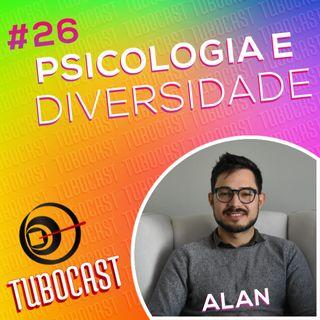 Tubocast #26 - Psicologia e Diversidade