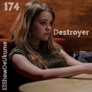 Destroyer |ı ElShowDeUkume 174