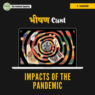 भीषण Cast Episode 8: Impacts of the Pandemic