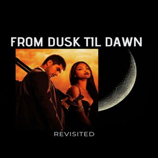 From Dusk Till Dawn Revisited