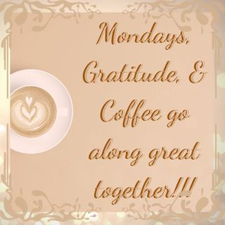 Mocha Momma Cafe - 11/9/20: Gratitude, Mondays, and Coffee