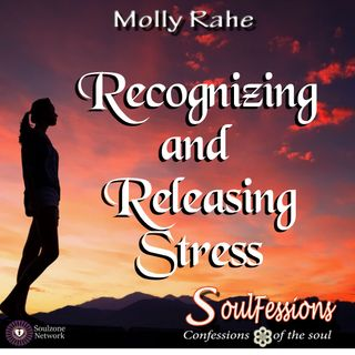 Recognizing and Releasing Stress