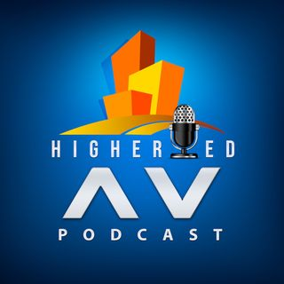Higher Ed AV Podcast