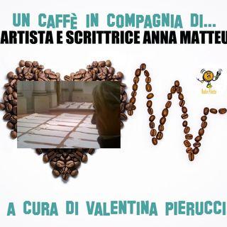 Intervista all'artista e scrittrice Anna Matteucci