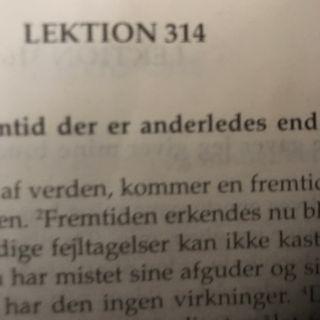 Lektion 314. Et kursus i mirakler.