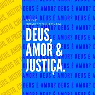 DEUS É AMOR? - EP. 4