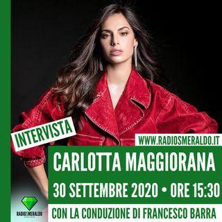 Carlotta Maggiorana | Intervista