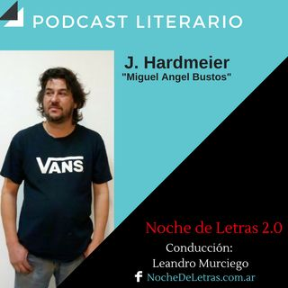 NOCHE DE LETRAS #98, con J. Hardmeier (homenaje a Miguel Angel Bustos)