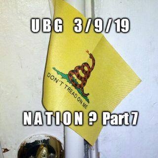 The Unpleasant Blind Guy : 3/9/19 - Nation?  Part 7