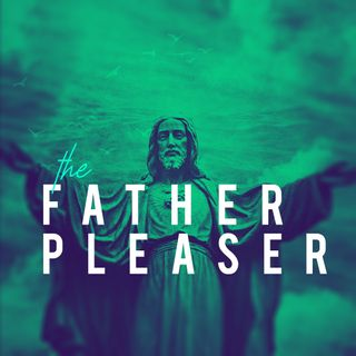The Father Pleaser