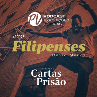 Cartas da Prisão - Filipenses - David Merkh