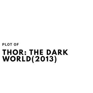 The Plot of Thor: The Dark World(2013)