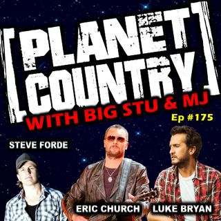 #175 - Steve Forde, Eric Church & Luke Bryan