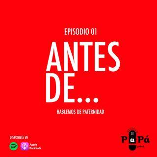 EP01 Antes de...