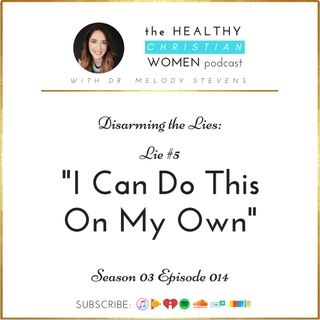 """S03 E014: Lie #5 - """"I Can Do This On My Own"""""""