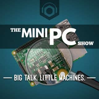 MiniPC Show #117 – NexDock Touch, New Odroid NAS and New Raspberry Pi Compute Module