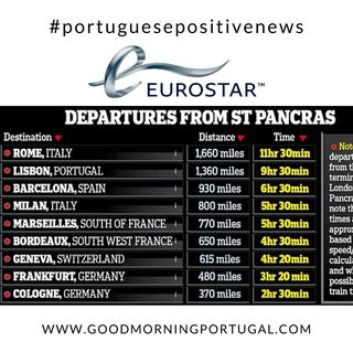 Eurostar to Portugal? Portuguese Positive News on Good Morning Portugal!