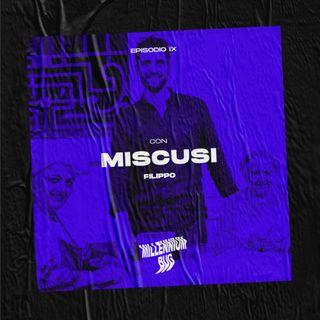 Millennium Bug IX con Miscusi