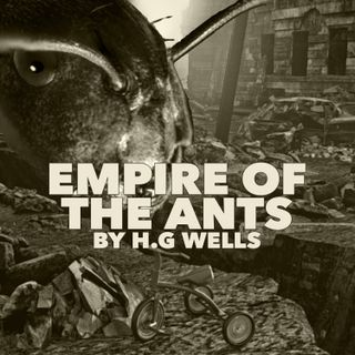Empire of the Ants by H.G. Wells