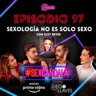 Ep 97 Sexología no es solo sexo