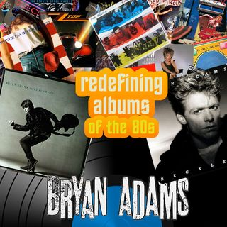 Pop Muzik Presents Redefining Albums - Bryan Adams