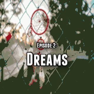 Episode 2: Dreams