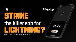 Is Strike the killer app for Lightning Bitcoin Tech Talk Issue #173