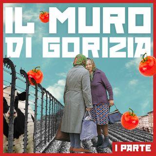 Quella volta che degli uomini oltrepassarono un muro a Gorizia // I parte: filo spinato e calcestruzzo